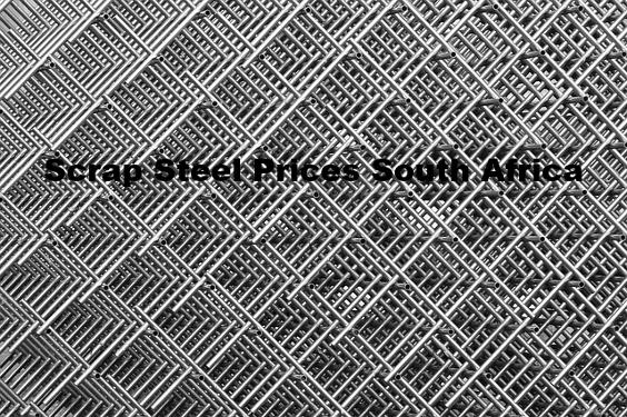 Scrap Steel Prices South Africa
